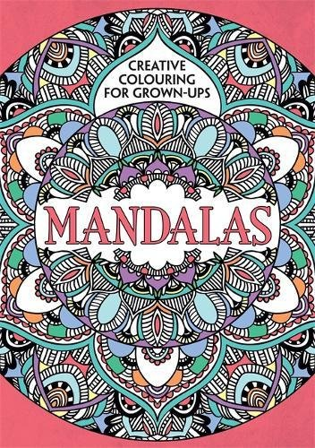 Mandalas: Creative Colouring for Grown-ups