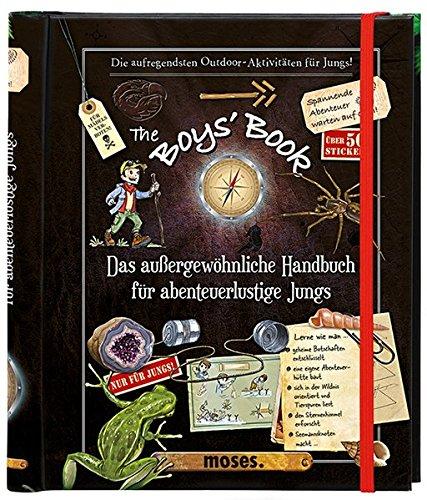 Preisvergleich Produktbild The Boys' Book: Das außergewöhnliche Handbuch für abenteuerliche Jungs