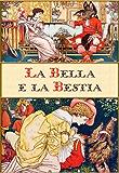 La Bella e la Bestia (edizione illustrata) (Italian Edition)