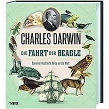 Die Fahrt der Beagle: Darwins illustrierte Reise um die Welt