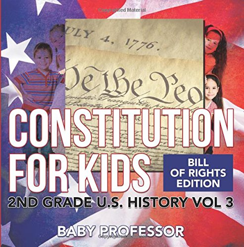 Constitution for Kids   Bill Of Rights Edition   2nd Grade U.S. History Vol 3
