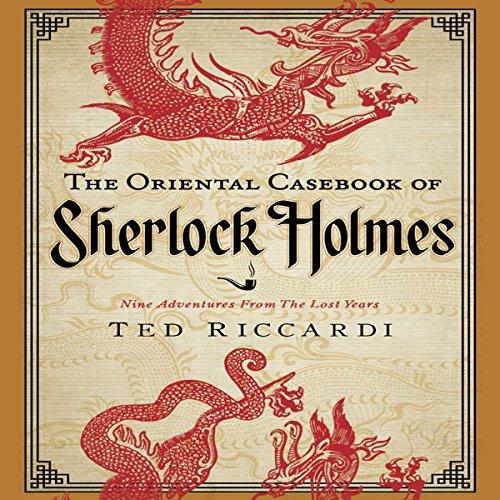 The Oriental Casebook of Sherlock Holmes  Audiolibri