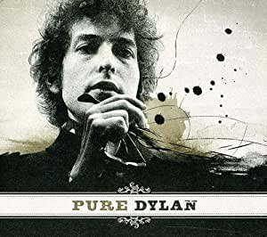 Pure Dylan - An Intimate Look at Bob Dylan