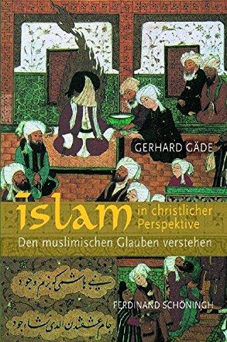 Islam in christlicher Perspektive: Den muslimischen Glauben verstehen