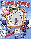 Chez l'horloger - Apprendre à lire l'heure