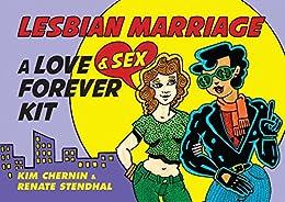Lesbian Marriage: A Love & Sex Forever Kit (English Edition) par [Chernin, Kim, Stendhal, Renate]