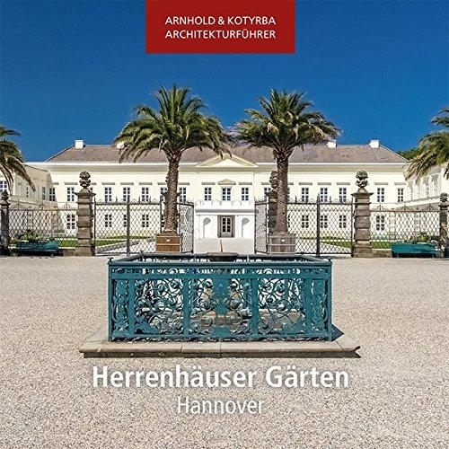 Herrenhäuser Gärten - Hannover (Arnhold & Kotyrba Architekturführer)