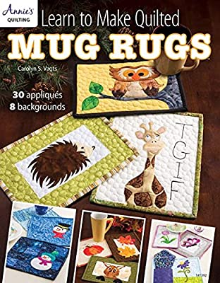 Learn to Make Quilted Mug Rugs: 30 Appliques 8 Backgrounds (Annie's Quilting) - cheap UK rug shop.