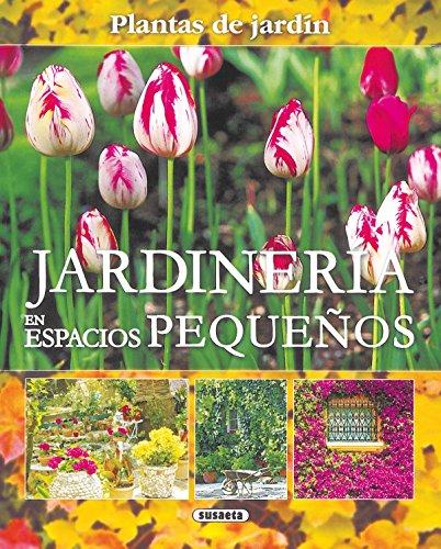 Jardineria En Espacios Pequeños(Plantas De Jardin) (Plantas De Jardín) por Equipo Susaeta