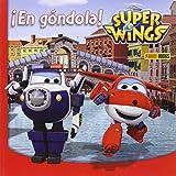 Super Wings. En Góndola