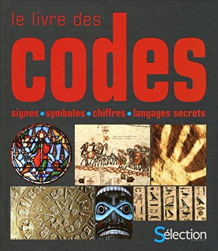 Le livre des codes : Signes, symboles, chiffres, langages secrets
