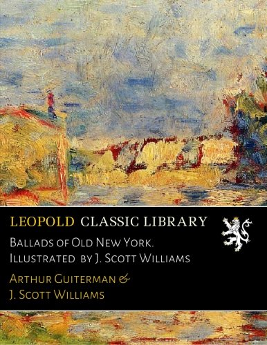 ballads-of-old-new-york-illustrated-by-j-scott-williams