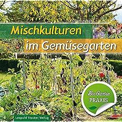 Mischkulturen im Gemüsegarten: Bio-Garten PRAXIS