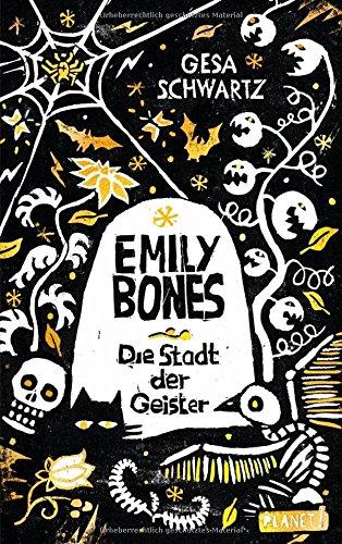 Emily Bones Die Stadt der Geister