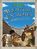 Aventura en Roma: ¡Sé un héroe! Crea tu propia aventura para conocer al emperador romano (Mision Historia)