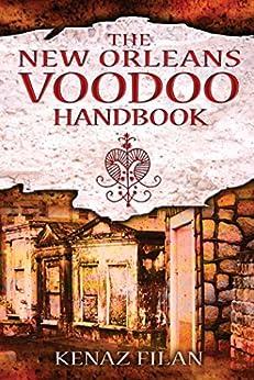 The New Orleans Voodoo Handbook by [Filan, Kenaz]