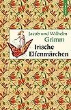 Irische Elfenmärchen - Jacob und Wilhelm Grimm