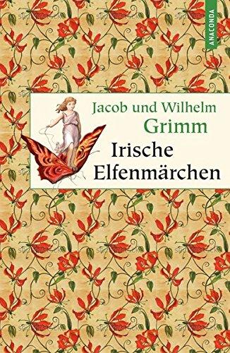 Irische Elfenmärchen (Geschenkbuch Weisheit)