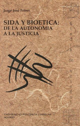 Sida y bioética: de la autonomía a la justicia (Cátedra de bioética)