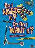 Do I Need It? or Do I Want It?: Making Budget Choices (Lightning Bolt Books)