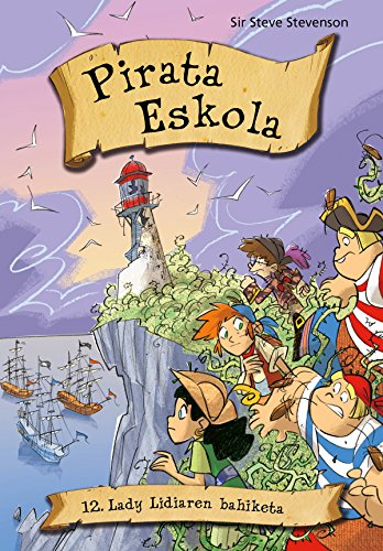 LADY LIDIAREN BAHIKETA (Pirata eskola Book 12) (Basque Edition) por SIR STEVE STEVESON