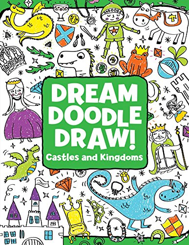 Castles and Kingdoms (Dream Doodle Draw!) por Hannah Eliot
