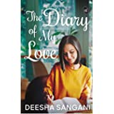 The Diary of My Love: Order now and get author signed copy (.)