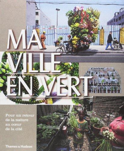 Ma ville en vert : Pour un retour de la nature au coeur de la cité