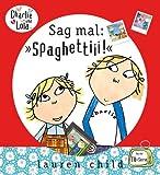 Charlie und Lola - Sag mal: »Spaghettiii«!