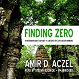Finding Zero: A Mathemetician's Odyssey to Uncover the Origins of Numbers by Amir D. Aczel (2015-01-06)