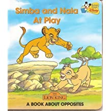 Simba and Nala At Play: A Book About Opposites (Baby's First Disney Books) by Disney (2004-05-04)