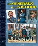 Les Généraux de la Victoire 1914-1918 (2)