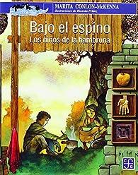 Bajo El Espino: Los Ninos de La Hambruna par Marita Conlon-McKenna