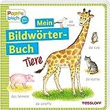 Mein Bildwörterbuch Tiere: Spielerisches Lernen der ersten Wörter (Bilderbuch ab 2 Jahre)