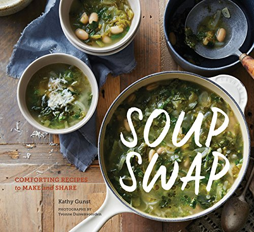 Soup Swap: Comforting Recipes to Make and Share -