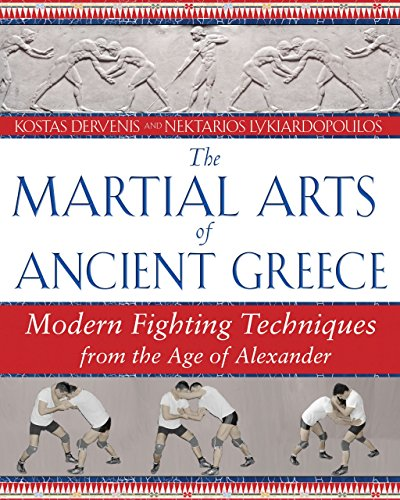 Martial Arts of Ancient Greece: Modern Fighting Techniques from the Age of Alexander by Kostas Dervenis (24-Jan-2008) Paperback