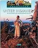 Unter Indianern - Bei den Lakota im amerikanischen Westen: Ein Abenteuer-Bildband mit über 200 Bildern auf 128 Seiten - STÜRTZ Verlag - Thomas Jeier
