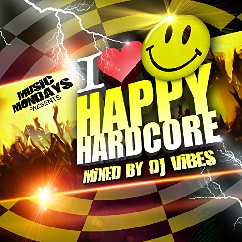 I Love Happy Hardcore – Mixed by DJ Vibes