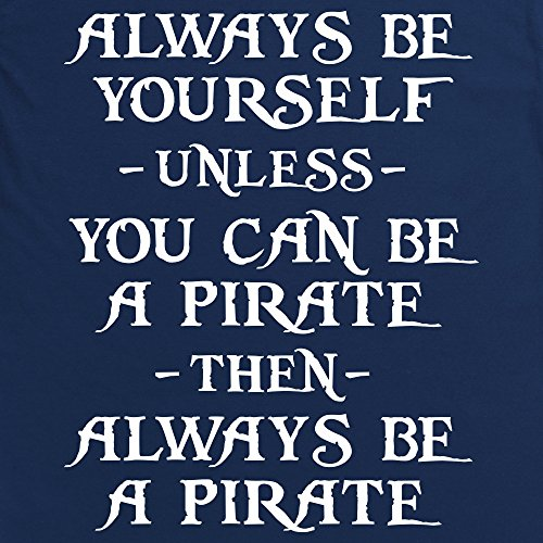 Always be a Pirate T-Shirt, Herren Dunkelblau