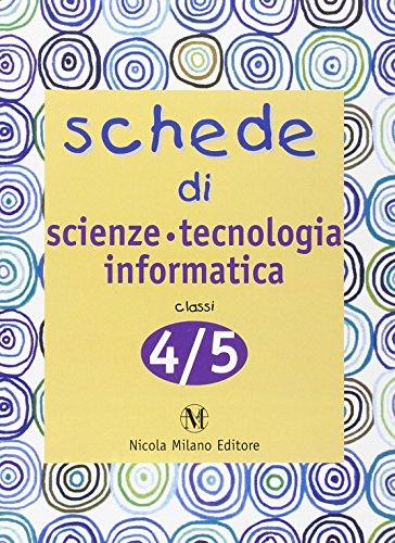 Schede di scienze tecnologia informatica. Quaderni operativi per la rilevazione delle competenze. Per la 4 e 5 classe elementare