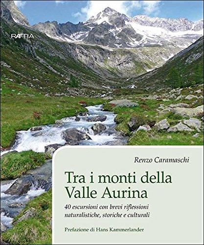 tra-i-monti-della-valle-aurina-40-escursioni-con-brevi-riflessioni-naturalistiche-storiche-e-cultura