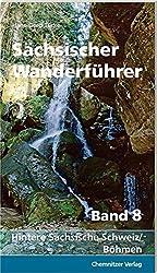 Sächsischer Wanderführer, Band 8: Hintere Sächsische Schweiz/ Böhmen