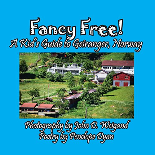 Fancy Free! A Kid's Guide to Geiranger, Norway [Idioma Inglés]