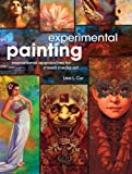 Image de Experimental Painting: Inspirational Approaches for Mixed Media Art