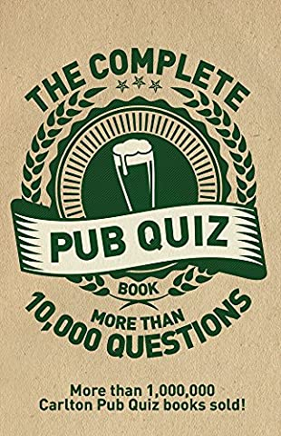 The Complete Pub Quiz Book: More than 10,000 questions