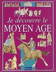 Je découvre le Moyen âge