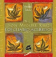 Los cuatro acuerdos par  Miguel (Mexico) Ruiz