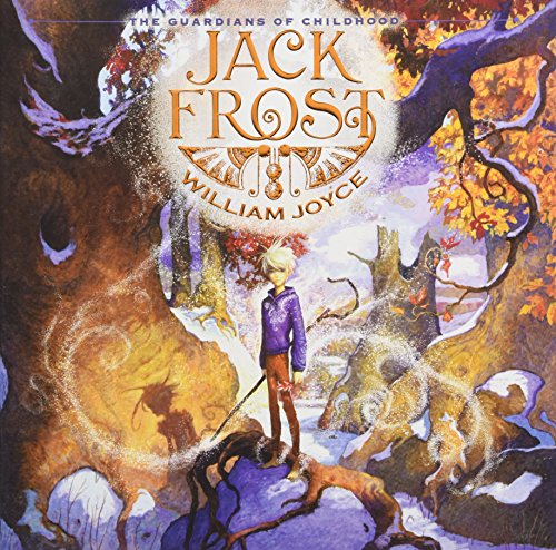 The Guardians of Childhood: Jack Frost: Guardians of Childhood