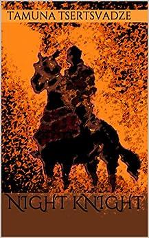 Night Knight (English Edition) par [Tsertsvadze, Tamuna]