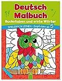 Deutsch Malbuch - Buchstaben und erste Wörter: Spielerisch lernen. Empfohlen ab 5